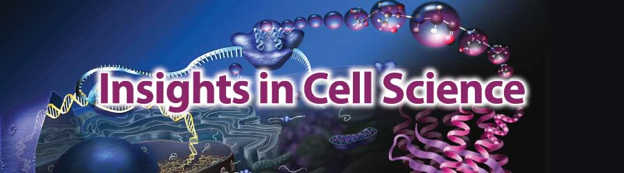 Insights in Cell Science